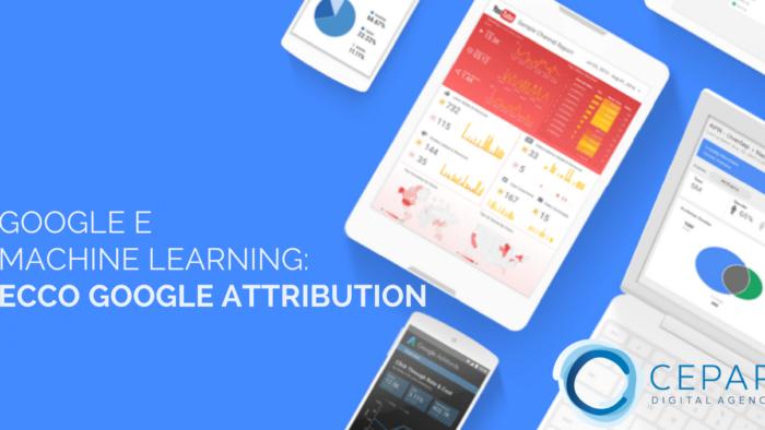 Google Attribution 2017 Marketing Machine Learning