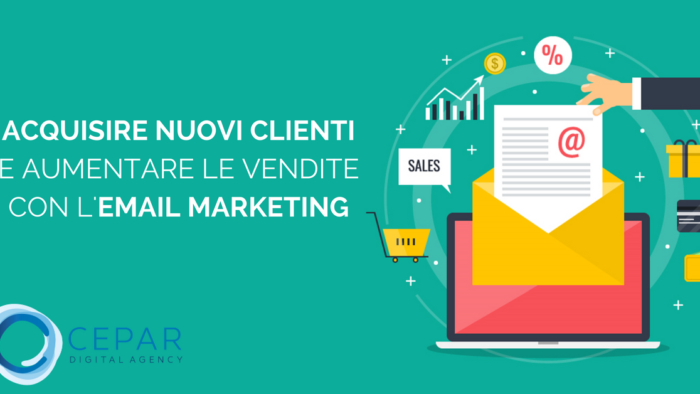 Come Acquisire Nuovi Clienti e Aumentare Vendite Email Marketing