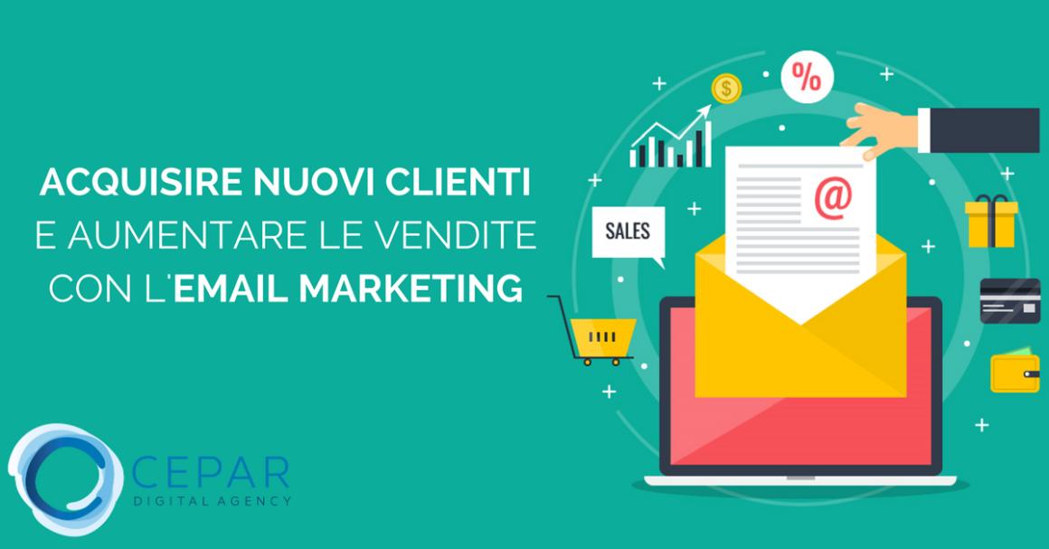 Come Acquisire Nuovi Clienti e Aumentare Vendite Email Marketing